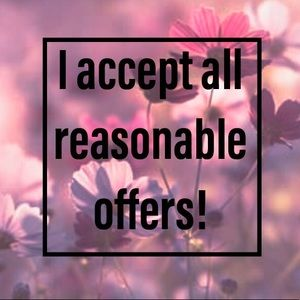 Other - I accept all reasonable offers!